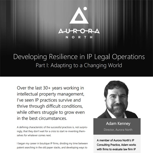 Article — Developing Resilience in IP Legal Operations (Part 1)