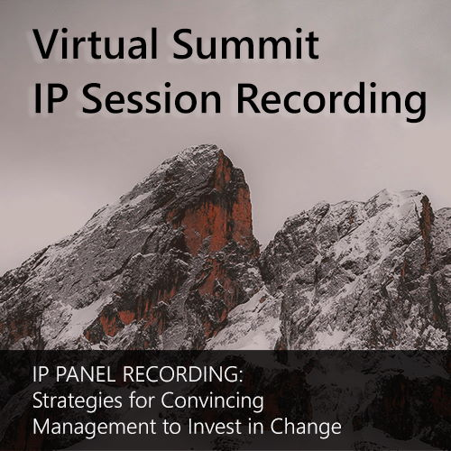 Conference Recording — IP: Strategies for Convincing Management to Invest in Change