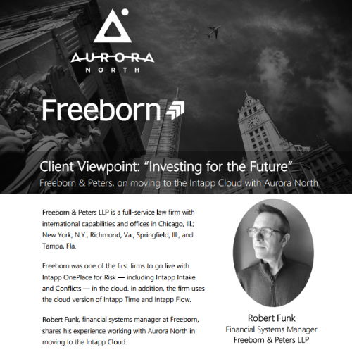 Case Study — Freeborn & Peters on Moving to the Intapp Cloud with Aurora North